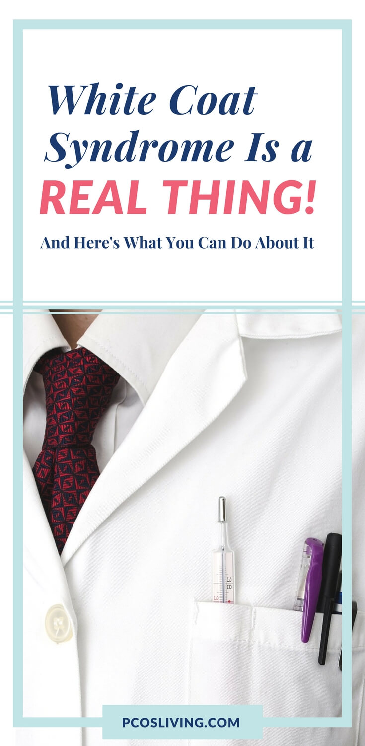 White Coat Syndrome is a real thing. Here is the advice you need before your next doctor's visit. // Stress & Doctor's visits // Anxiety & Medical Checkup // Doctor Makes You Nervous | PCOSLiving.com