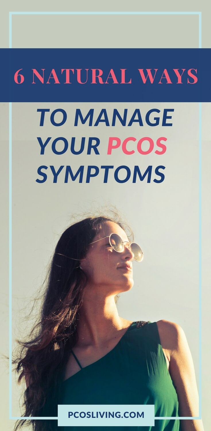 6 ways to manage your PCOS symptoms naturally. // PCOS // PCOS Support // PCOS Natural Remedies | PCOSLiving.com