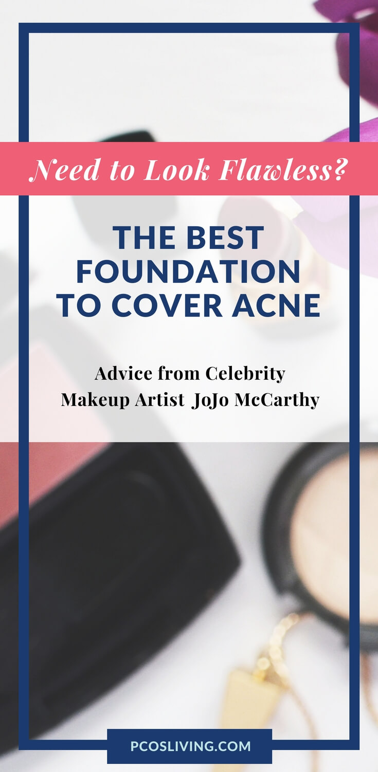 Best Foundation for Acne quick tip from celebrity makeup artist Jojo McCarthy. // PCOS & Acne // Fake flawless skin // Makeup for Cystic Acne | PCOSLiving.com