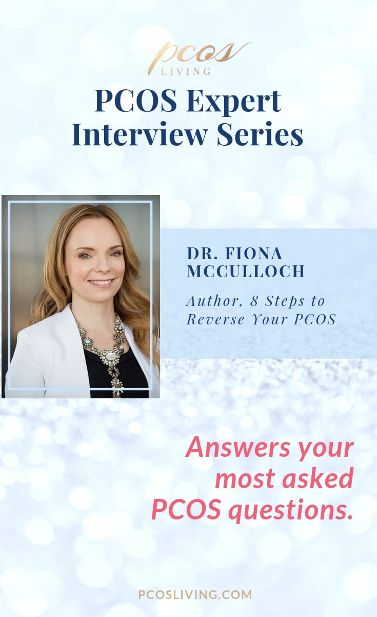 """PCOS Living Expert Interview Series: Dr. Fiona McCulloch, a Naturopathic doctor, the founder and owner of White Lotus Integrative Medicine, and author of """"8 Steps to Reverse Your PCOS"""", answers your most asked PCOS questions. // PCOS Diagnosis // PCOS and hormonal balance // Best supplements for PCOS // PCOS natural remedies // PCOS support and treatment 