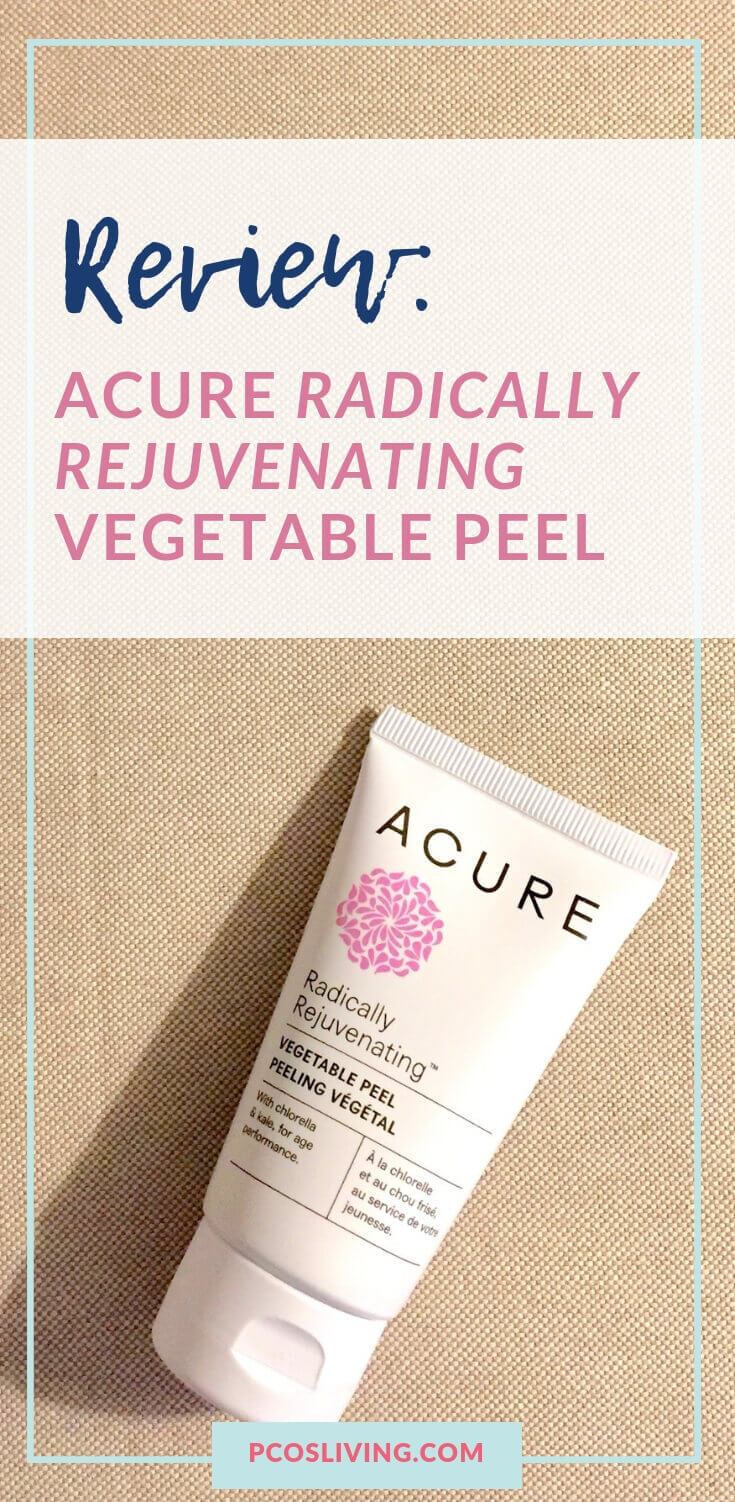 Review of Acure Radically Rejuvenating Vegetable Peel // Gentle skin peel // Acure peel review //Plant based skincare products // Plant based beauty // Non-toxic skincare |  PCOSLiving.com  #skincare #organic #crueltyfree