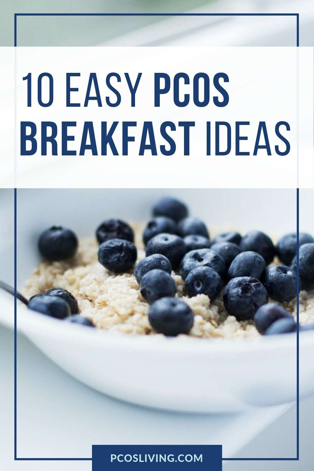 10 Easy PCOS Breakfast ideas to get your day started right! Read to find out how to improve your PCOS symptoms today with these quick and easy breakfast ideas. #pcosdiet #pcosmealplan #pcossimplemealplan #pcosbreakfast