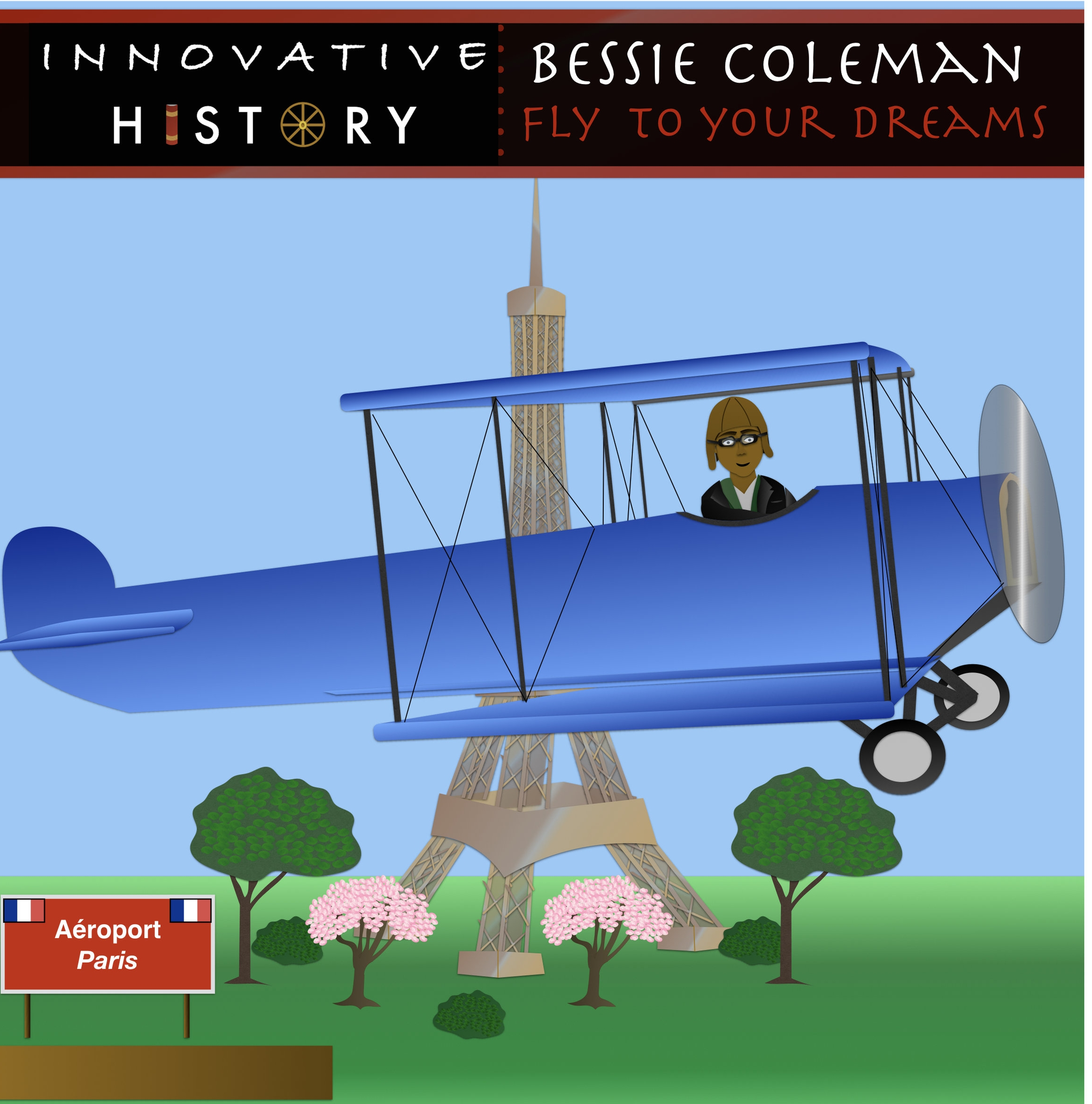Bessie Coleman: Fly To Your Dreams