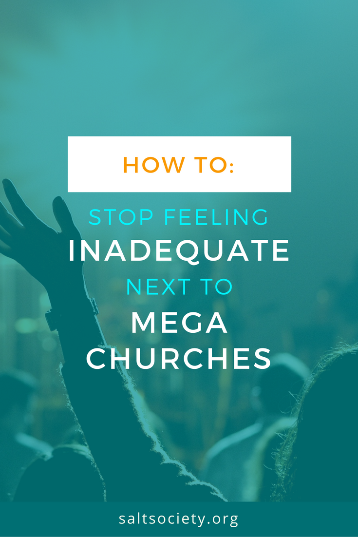 How to: Sot feeling inadequate next to mega-churches