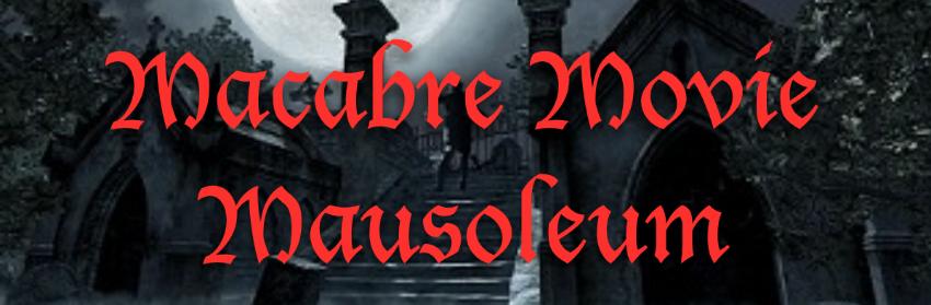 Macabre Movie Mausoleum