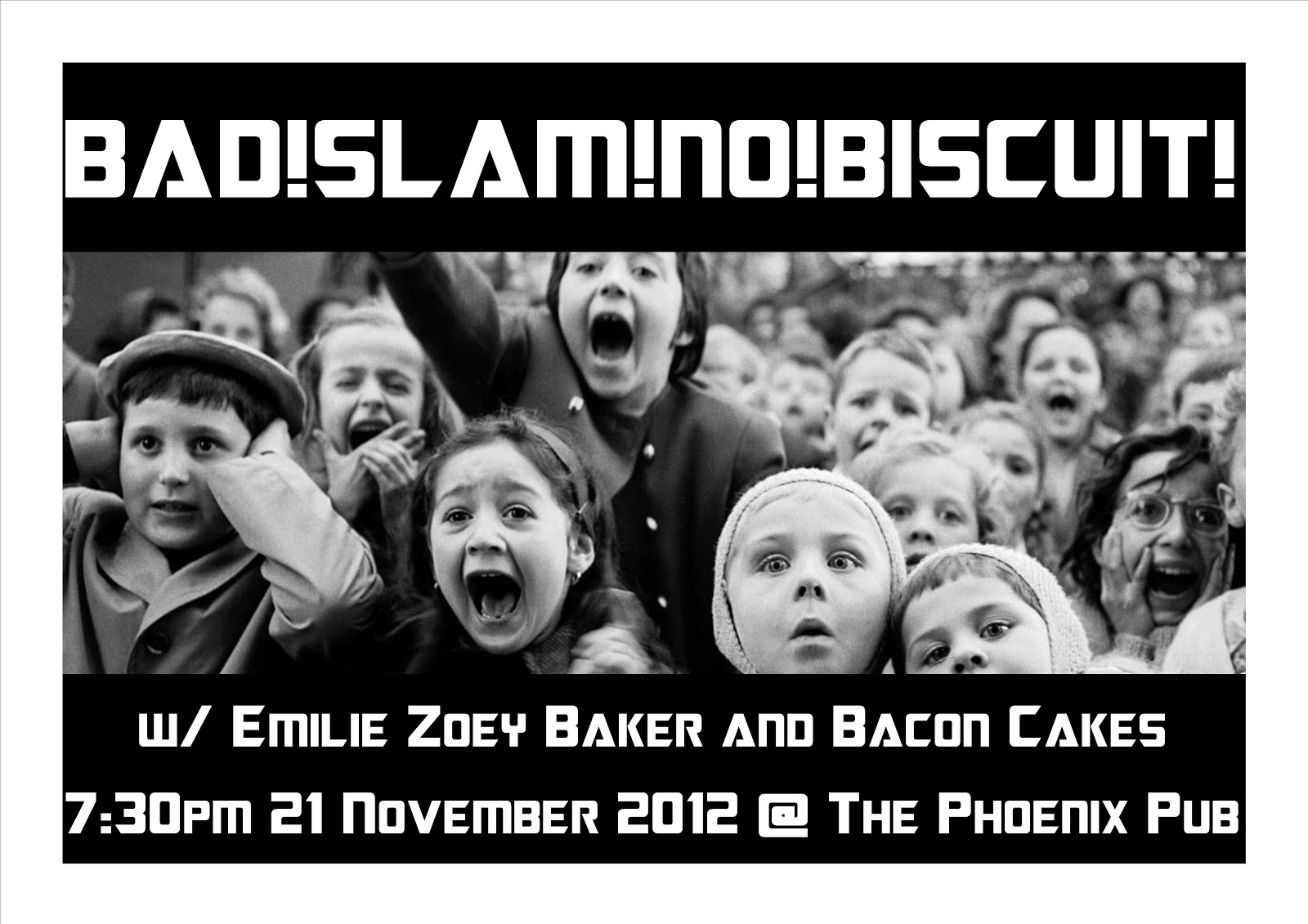 BAD!SLAM!NO!BISCUIT! 21 November at The Phoenix