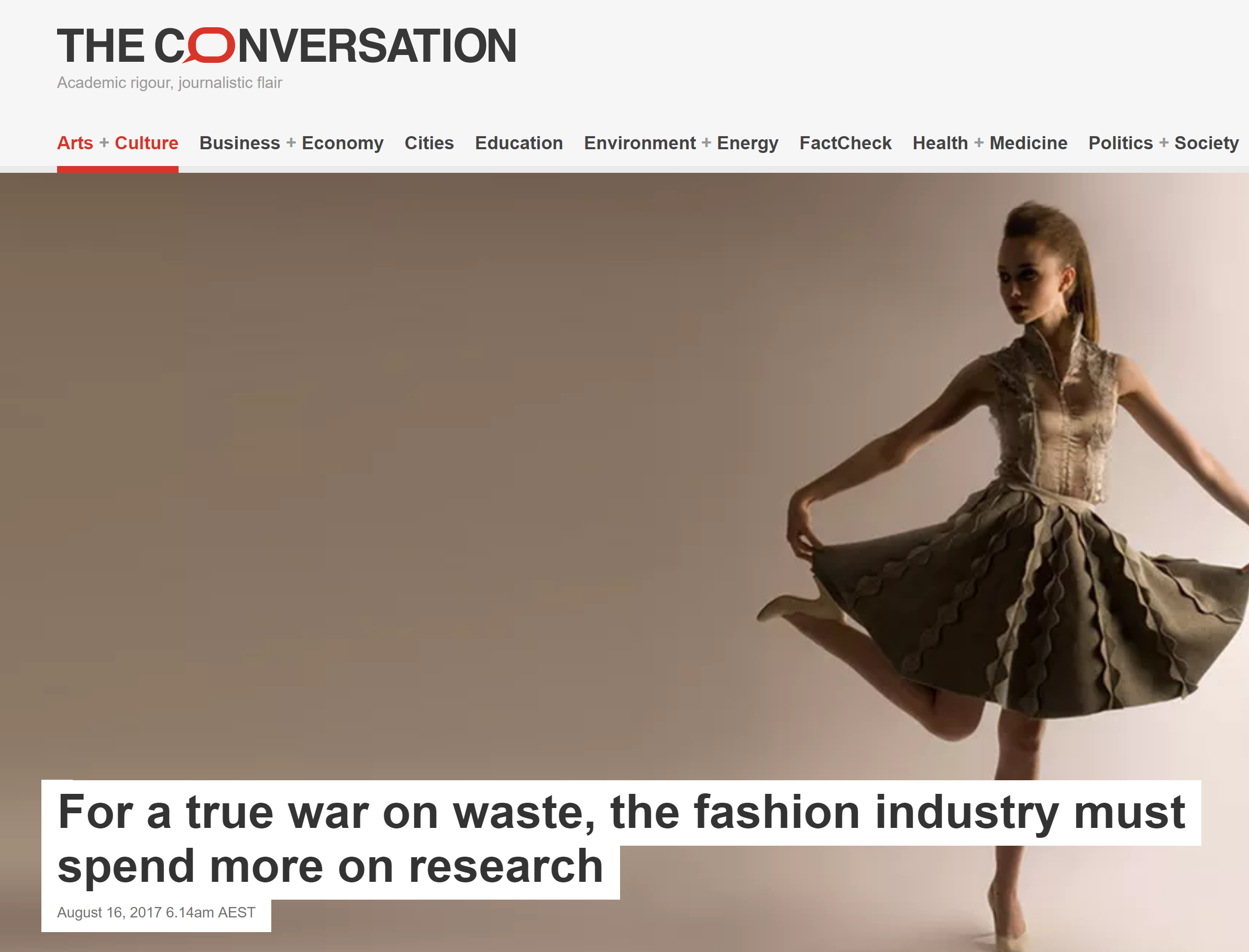 For a true war on waste, the fashion industry must spend more on research.    The Conversation  REFERENCE:  Liu, M. 2017, For a true war on waste, the fashion industry must spend more on research, theconversation.com, weblog, viewed 16 August 2017, <https://theconversation.com/for-a-true-war-on-waste-the-fashion-industry-must-spend-more-on-research-78673>