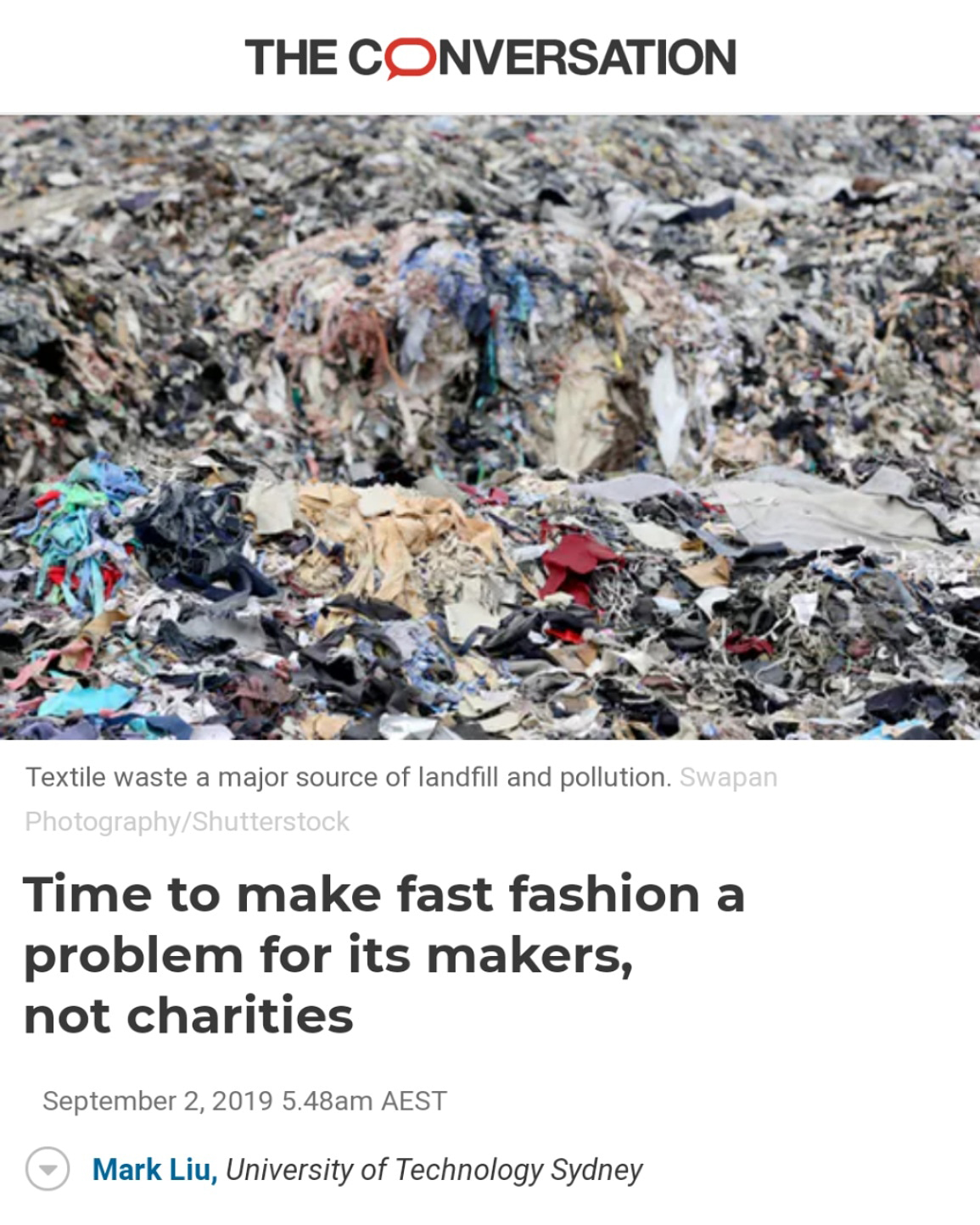 Time to make fast fashion a problem for its makers, not charities    The Conversation  REFERENCE:  Liu, M. 2019, Time to make fast fashion a problem for its makers, not charities, theconversation.com, weblog, viewed 3 September 2019, < https://theconversation.com/time-to-make-fast-fashion-a-problem-for-its-makers-not-charities-117977 >