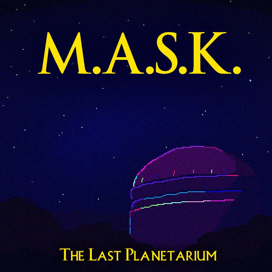 M.A.S.K. - The Last Planetarium