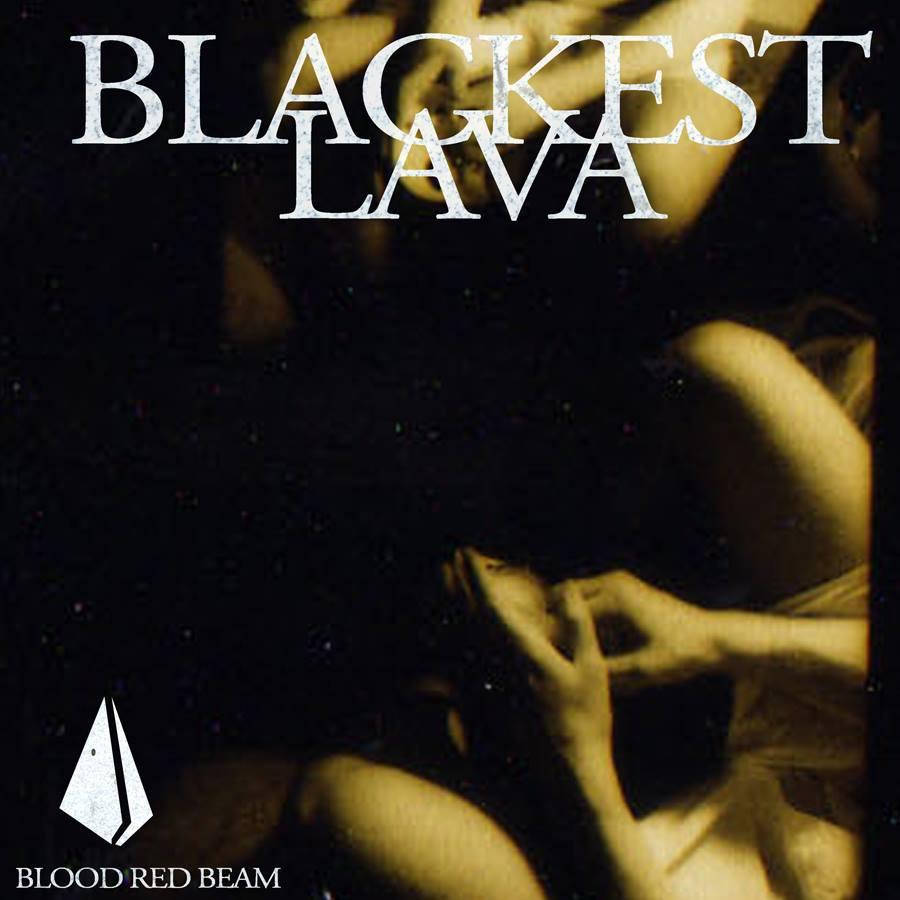 BlackestLava_BloodRedBeam_AlbumArt.jpg