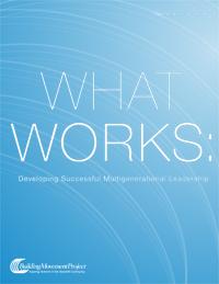 What Works: Developing Successful Mutigenerational Leadership