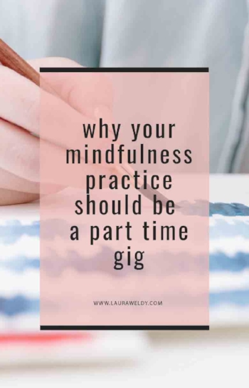mindfulness is a part time job blog post.jpg