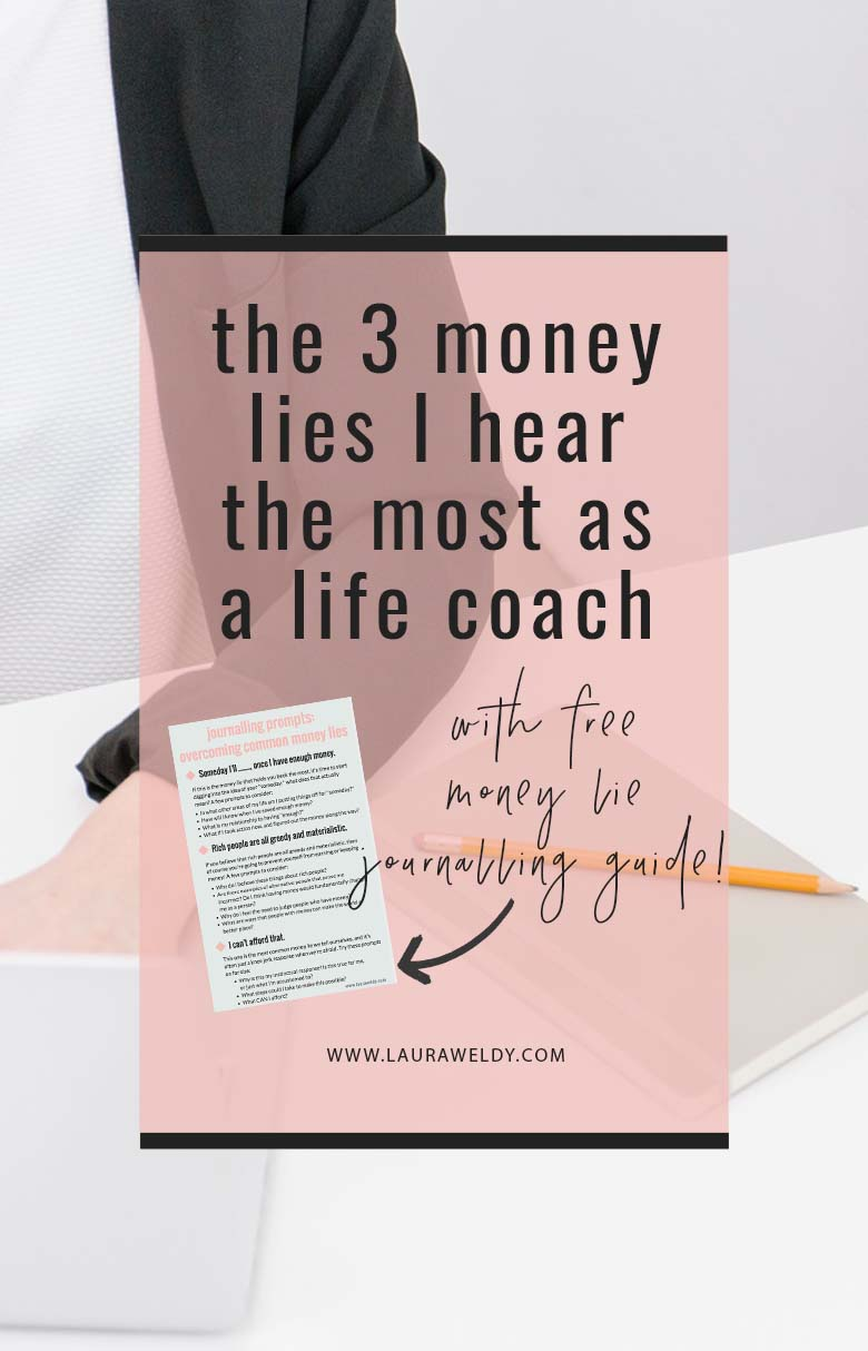 A life coach gets honest about the three money lies she most often hears from clients and friends. Also includes a free worksheet with journalling prompts to help you conquer your money mindset, once and for all!