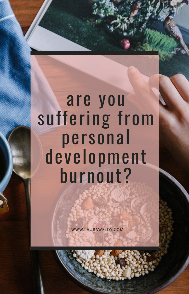 Are you suffering from personal development burnout? Life coach Laura Weldy gets real about why self-help can make us feel worse, and how to let go of practices that aren't helpful to you. No shame allowed!
