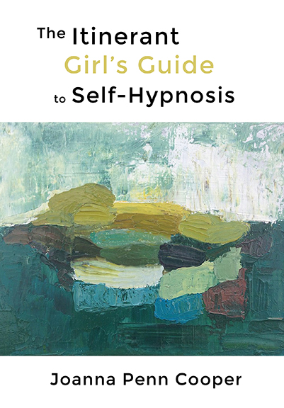 The Itinerant Girl's Guide to Self-HypnosisBrooklyn Arts Press, 2014 -