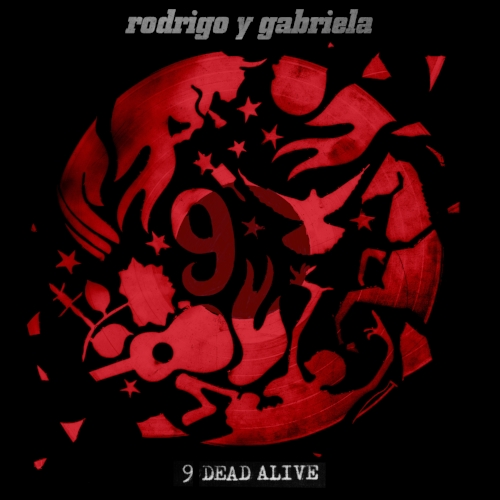 9 Dead Alive - 9 Dead Alive - the brand new studio album from Rodrigo y Gabriela - is out now. The album is already being hailed as some of their finest work to date with NPR music saying,