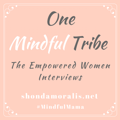 One Mindful Tribe_ Interviews with Empowered Women.png