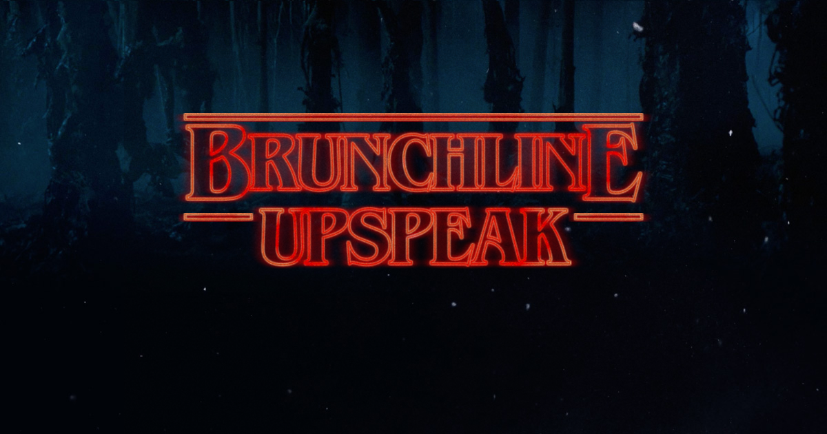 brunchline-upspeak.png