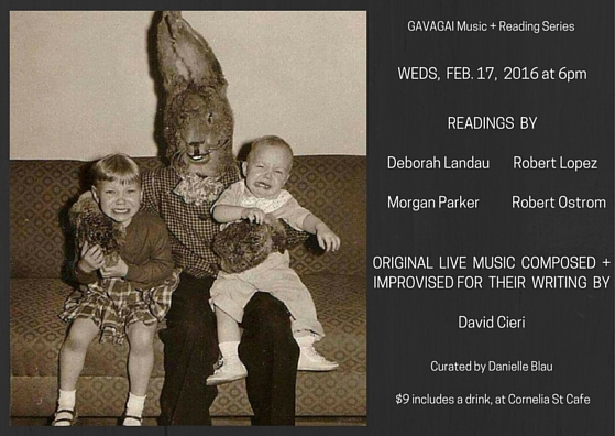 Wed, Feb 17, 2016 @ 6pm,  Cornelia St Cafe :  Deborah Landau ,  Robert Lopez ,  Morgan Parker ,  Robert Ostrom