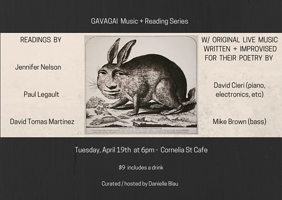 Tue, April 19, 2016 @ 6pm,  Cornelia St Cafe :  Paul Legault ,  Jennifer Nelson ,  David Tomas Martinez