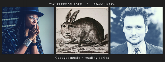 Thurs, March 15th, 2018 @ 8PM, at SPECIAL LOCATION - 326 E 17th St, Brooklyn, NY 11226:  t'ai freedom ford ,  Adam Dalva