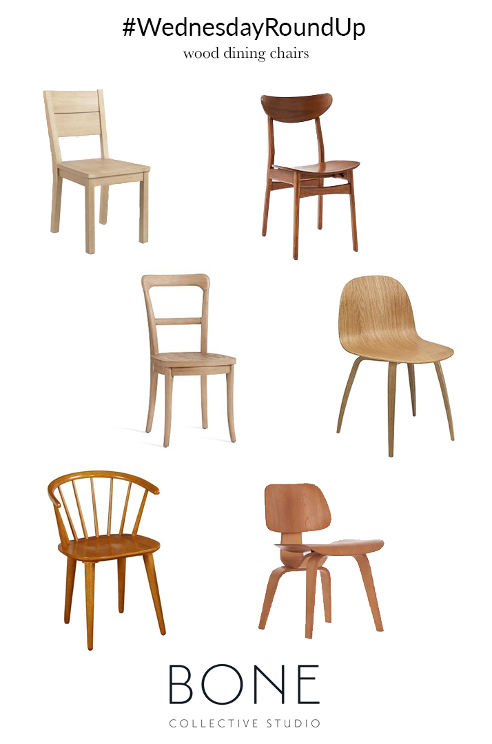 wednesdayRoundUp | Bone Collective Studio | wood dining chairs.jpg