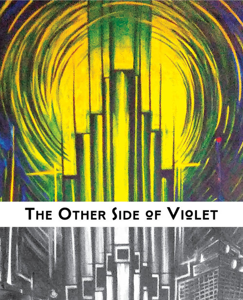The other side of violet - The Other Side of Violet is an exhilarating collection of contemporary poetry and short fiction by established and emerging writers from across the United States and beyond.