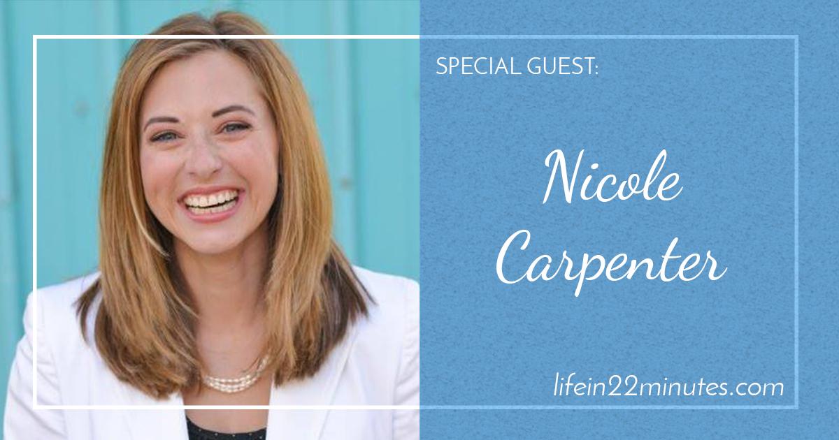 Nicole Carpenter on Life in 22 Minutes