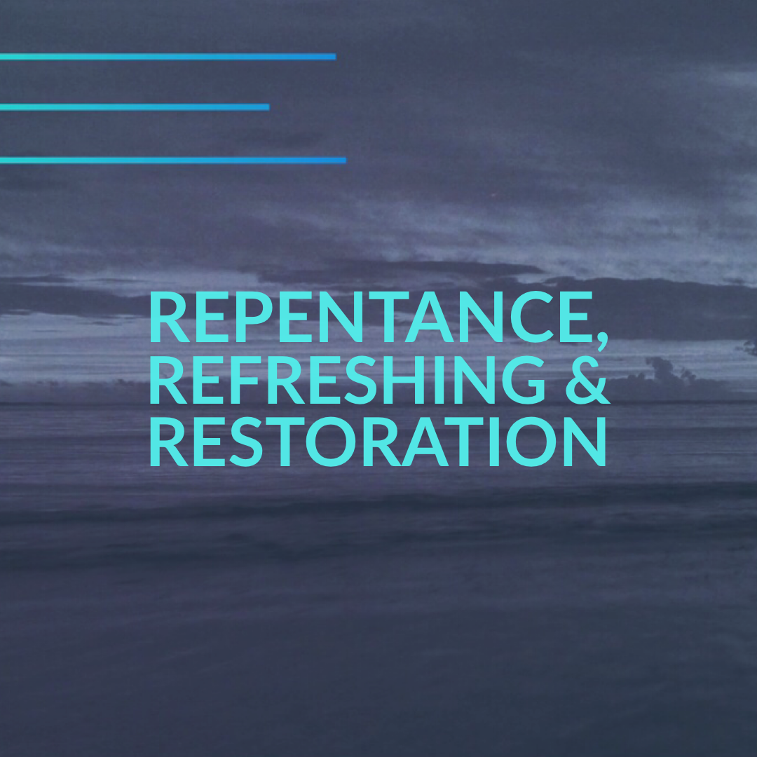 Repentance Refreshing and Restoration Title
