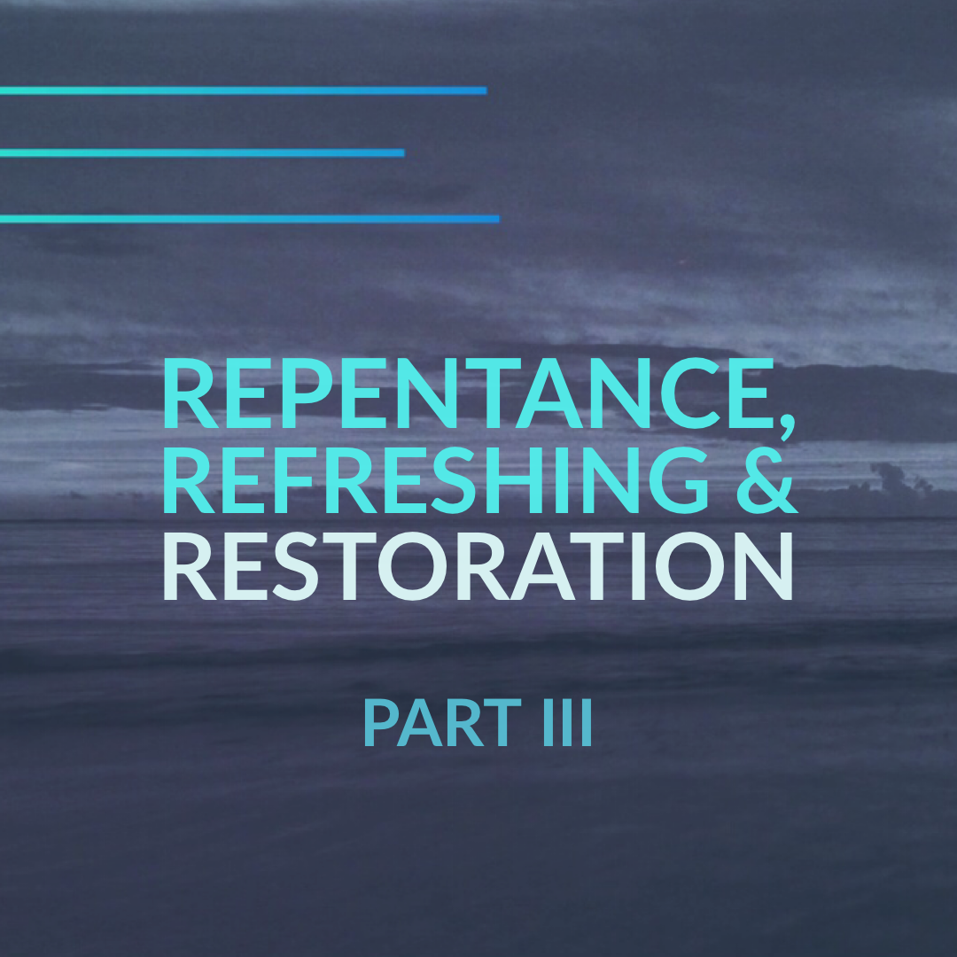 2019-05-12_repentance-refreshing-restoration-3.png
