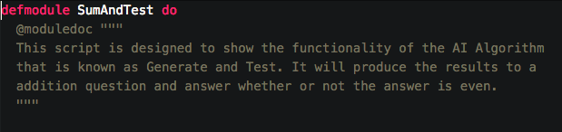 - Elixir organizes code via modules. NO CLASSES THANK GOODNESS!!!  - @moduledoc is a comment macro that allows you to give a brief description of what it is the given module is meant to do.