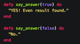 -When true we say yes, when false we simply say no  - Pattern matching is a key feature that separates Elixir from most other programming languages. Superb for AI programming.