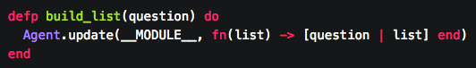 - Here we take a question, and we find that build_list actually wraps the Agent.update function which takes two arguments. The first argument is the agent name. The second argument is a function that takes the current list and appends the current question to a new version of the list.