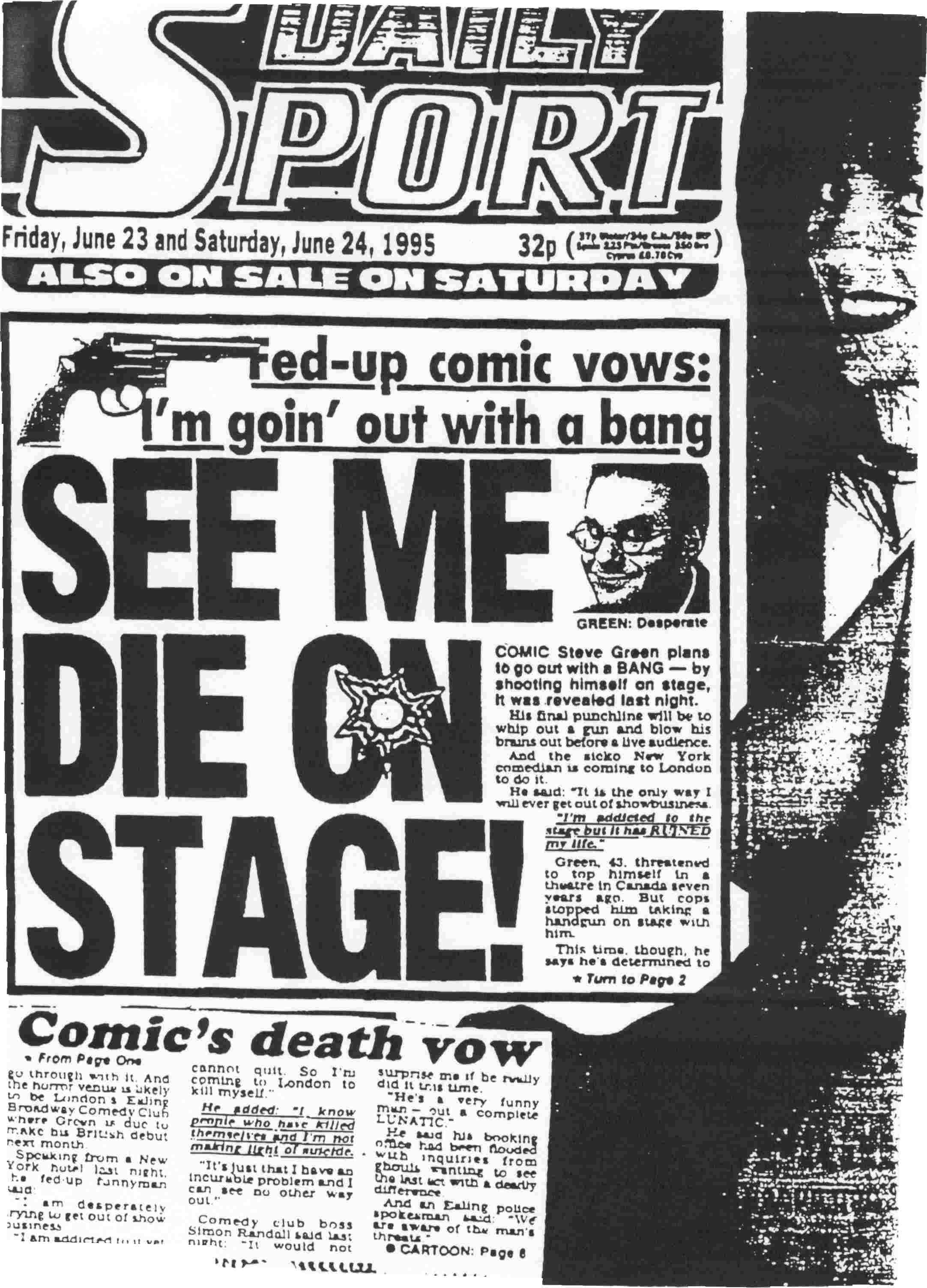 This was most bizarre. Somehow, I made the front page of a British tabloid, who got wind I was doing my farewell performance (another one) at the Ha Bloody Ha comedy club in Ealing, London. The police actually showed up. And laughed.