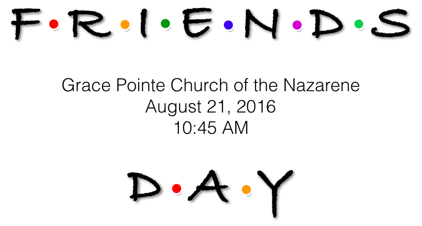 Come on out for Friends Day!