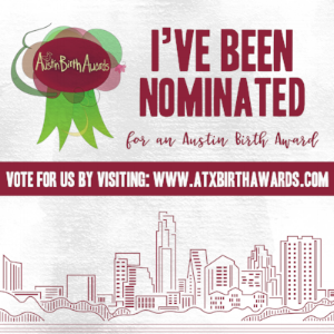 The Mama Mantra was nominated in 2016 AND 2017 for Best IBCLC in Austin, TX. We were honored to win the award in 2017!
