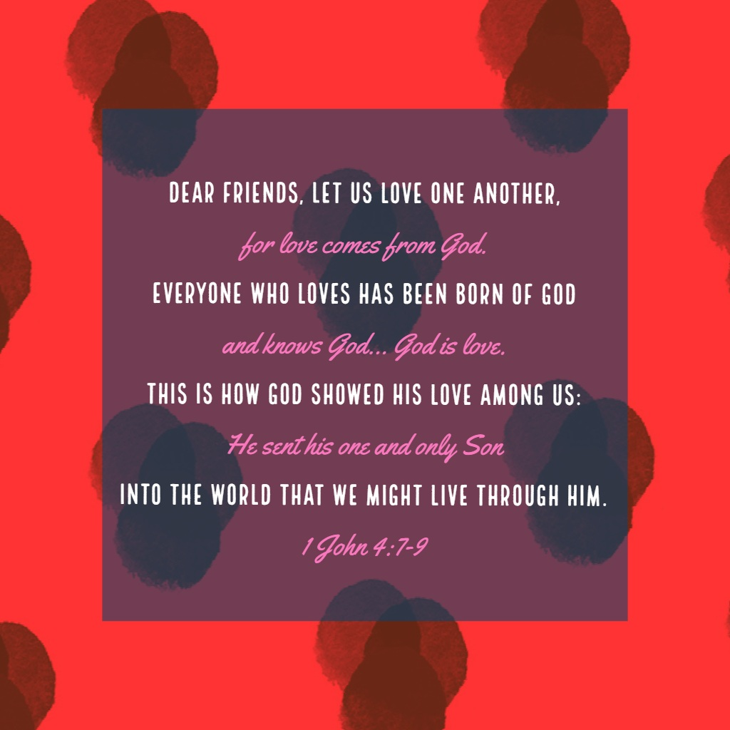 John 4 tells us that God showed His love to us by sacrificing for us – that's how we know He loved us.