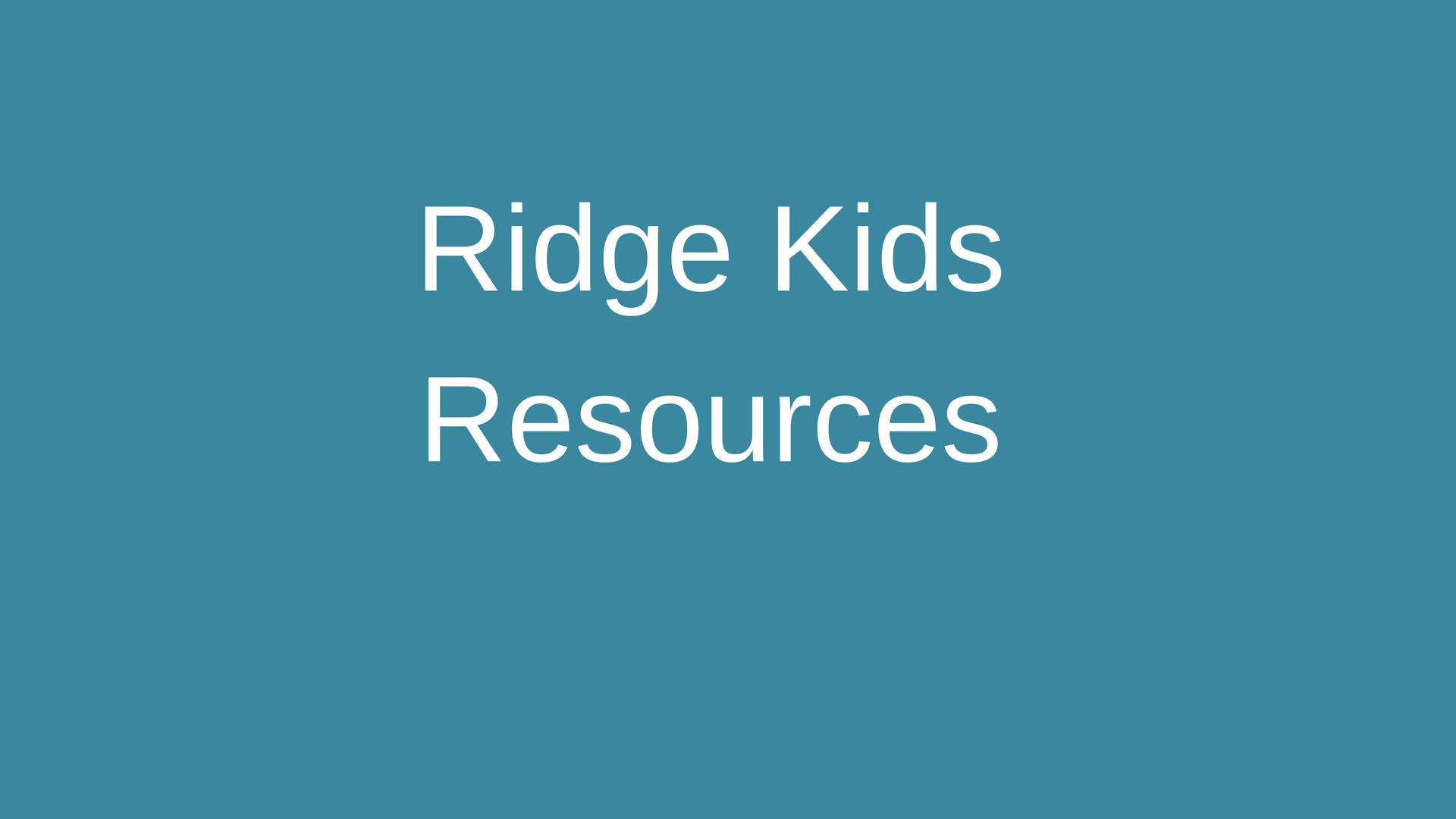Ridge Kids Resources.png
