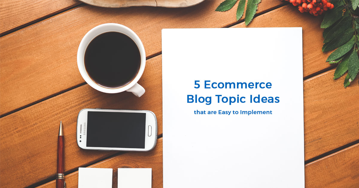 ecommerce blog post topic ideas