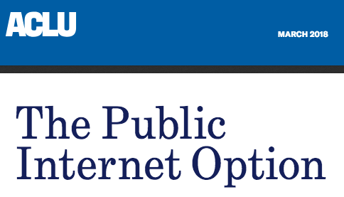 In this report, the ACLU calls on local governments to pursue providing broadband to residents to help counteract federal rollbacks of net neutrality and internet privacy protections ( read more ).