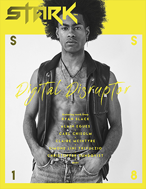 Stark Magazine - Chapter #9 - Spring/Summer 2018 - Digital Disruptor - photographed by Ryan Slack.  The chapter includes exclusive content from Svetlomir Tsvetanov, Emily Georgieva, Slavena Panayotova, Ryan Slack, Alain Egues, Carl Chisolm, Claire McIntyre, Simone Lini Trivulzio and many more.