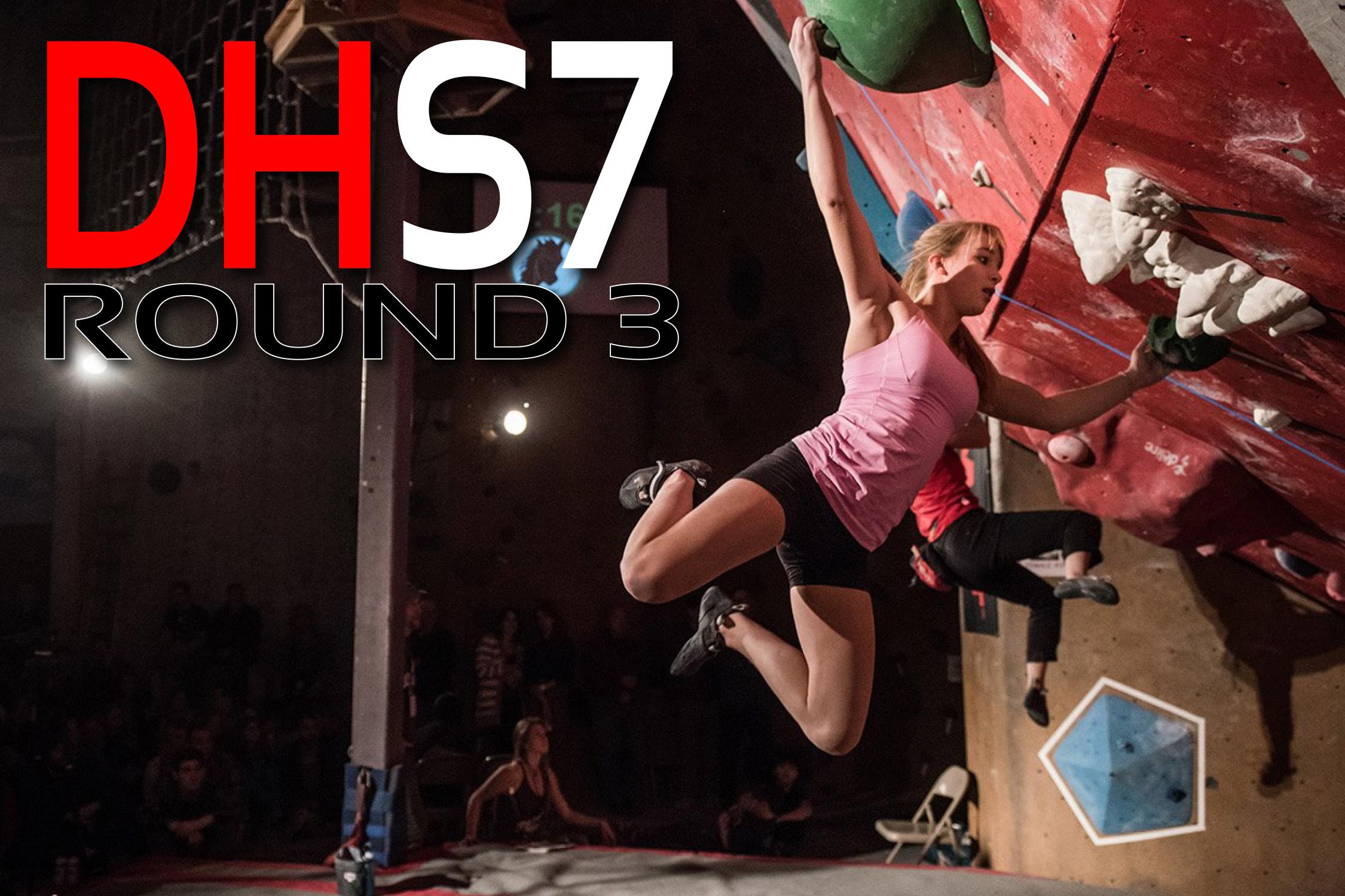 DHS7 - ROUND 3