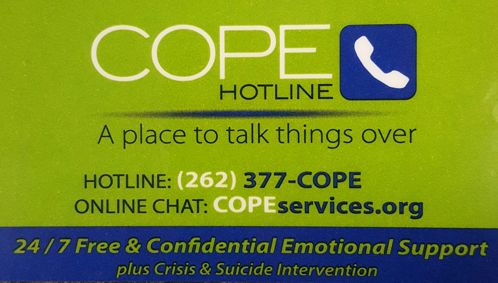Need someone to JUST LISTEN? Reach the COPE Hotline 24/7.