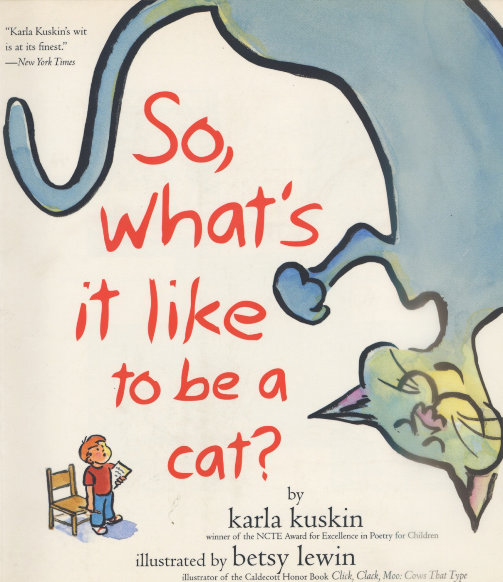 What's It Like To Be A Cat? by Karla Kuskin