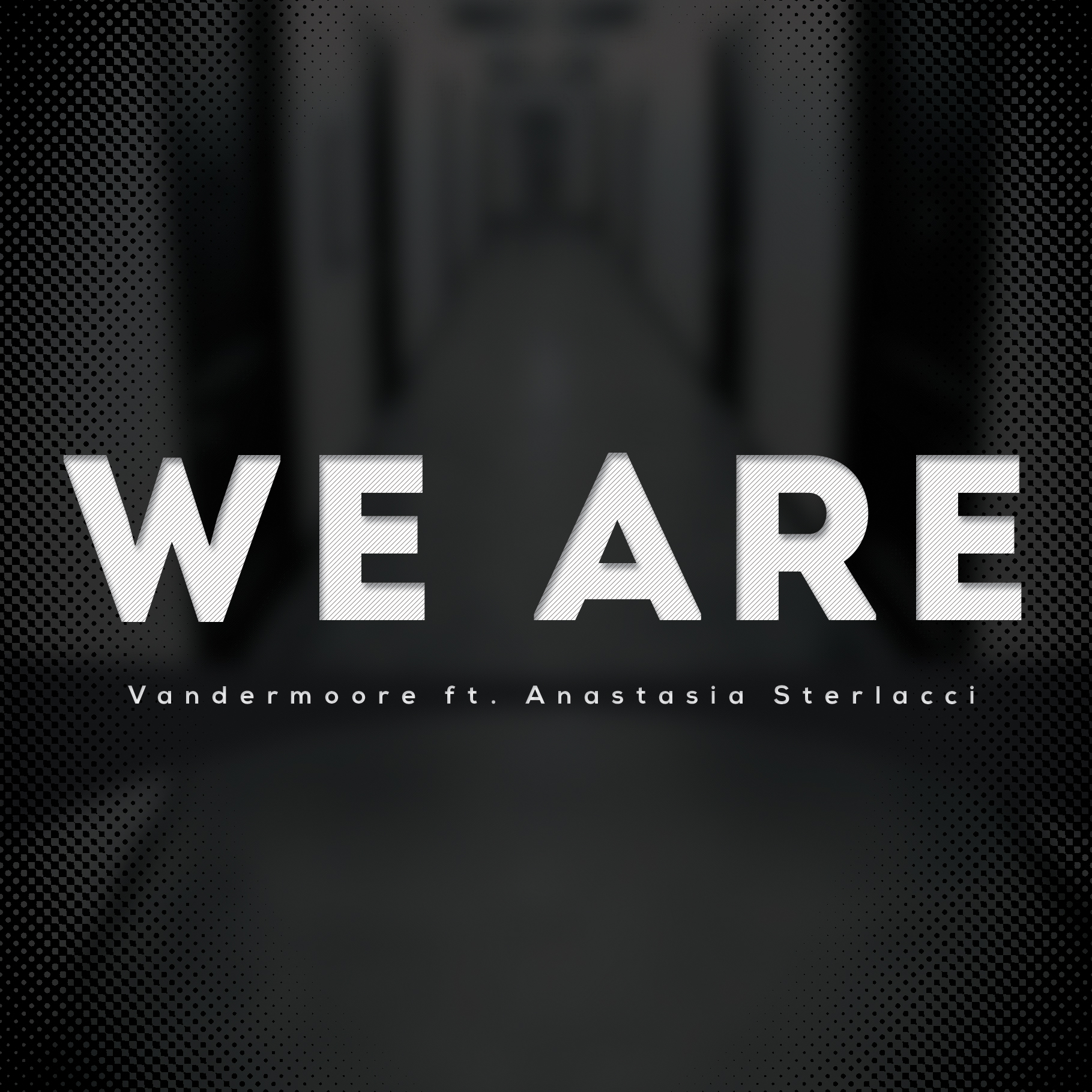 We Are  by Vandermoore ft. Anastasia Sterlacci
