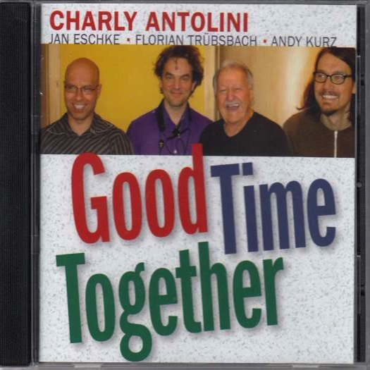CHARLY ANTOLINI  GOOD TIME TOGETHER