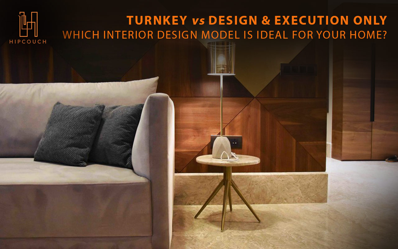 Complete End-to-end Interior Design VS Designing & Execution Only - Which model is ideal for your home?