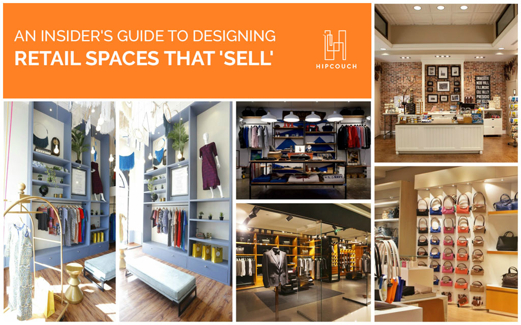 An Insider's Guide To Designing Retail Spaces That 'Sell'