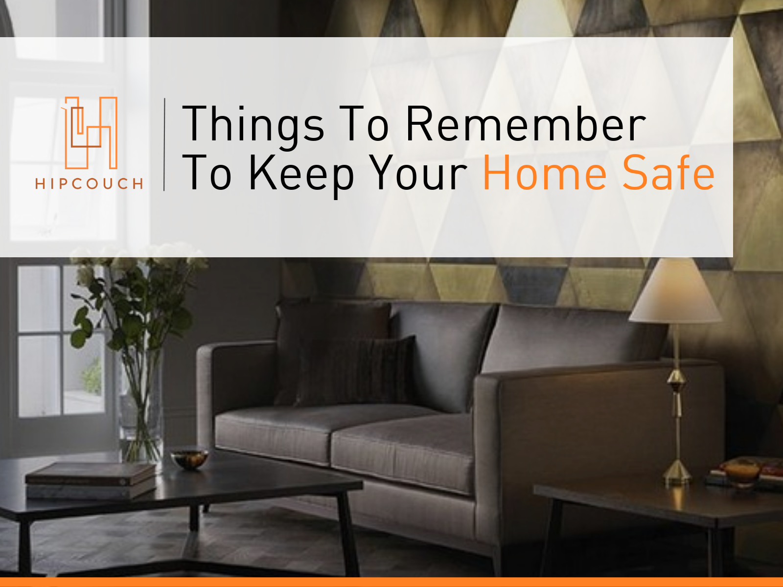 Home Safety 101: Things To Keep In Mind For A Protected Abode