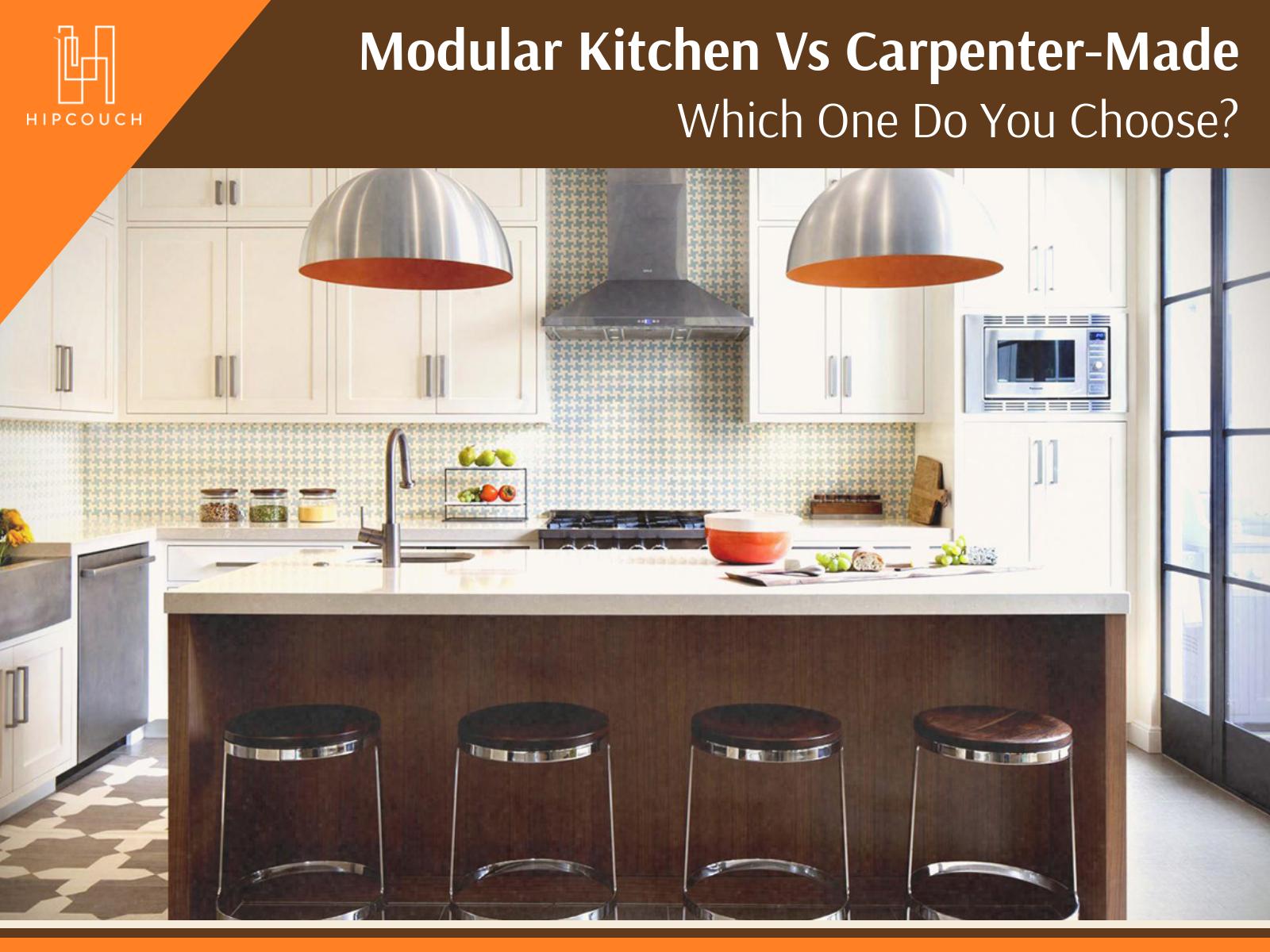 Modular Kitchen Vs Carpenter-Made Kitchen - Which One Do You Choose?